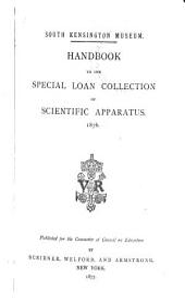Handbook to the Special Loan Collection of Scientific Apparatus: 1876