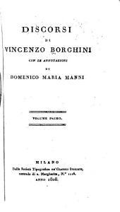 Discorsi di Vincenzo Borghini: Volume 1