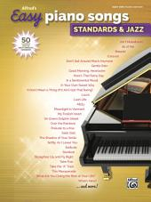 Alfred's Easy Piano Songs - Standards & Jazz: 50 Easy Classic Hits for Piano/Vocal/Guitar from the Great American Songbook