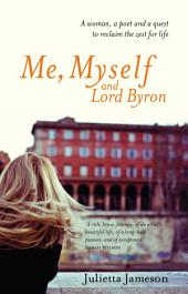 Me, Myself and Lord Byron: A woman, a poet and a quest to reclaim the zest for life