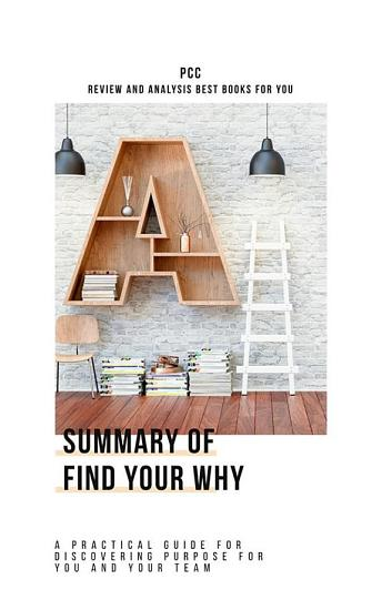 Summary of Find Your Why  A Practical Guide for Discovering     PDF