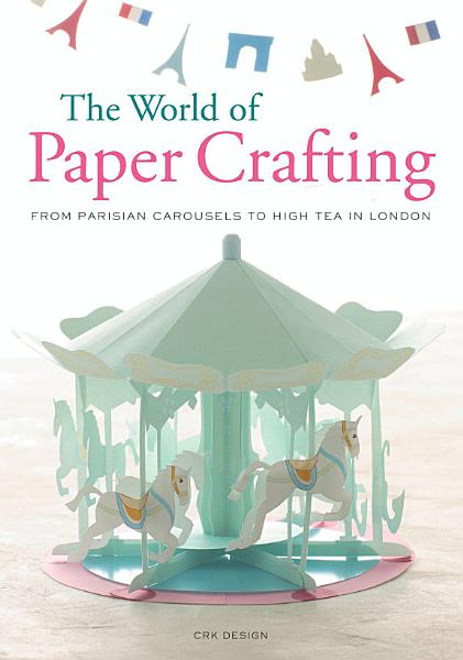 Download The World of Paper Crafting Book