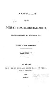 Transactions of the Bombay Geographical Society ...: Volume 5