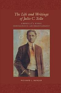 The Life and Writings of Julio C  Tello PDF