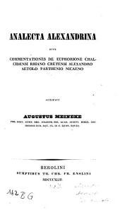 Analecta Alexandrina: sive commentationes de Euphorione Chalcidensi, Rhiano Cretensi, Alexandro Aetolo, Parthenio Nicaeno