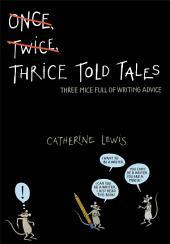 Thrice Told Tales: Three Mice Full of Writing Advice