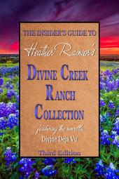 The Insider's Guide to the Divine Creek Ranch Collection, Third Edition [Divine Creek Ranch]