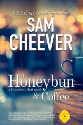 A Honeybun and Coffee (Romantic Suspense with Humor and Mystery)