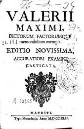 Valerii Maximi, dictorum factorumque memorabilium exempla