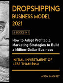 Dropshipping Business Model 2021 [5 Books in 1]
