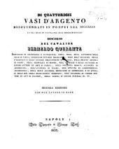 Di quattordici Vasi d'Argento, dissotterati in Pompei nel 1835, ed ora messi in mostra nel Real Museo Borbonico. Seconda edizione