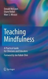 Teaching Mindfulness: A Practical Guide for Clinicians and Educators