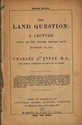 The Land Question: A Lecture Given at the Oxford Reform Club, November 26, 1884