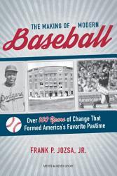 The Making of Modern Baseball PDF