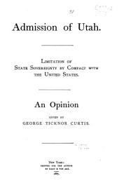 Admission of Utah: Limitation of State Sovereignty by Compact with the United States : an Opinion