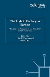 The Hybrid Factory in Europe: The Japanese Management and Production System Transferred