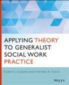 Applying Theory To Generalist Social Work Practice