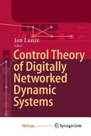 Control Theory of Digitally Networked Dynamic Systems