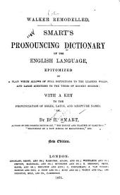 Walker Remodelled: Smart's Pronouncing Dictionary of the English Language Epitomized ... With a Key to the Pronunciation of Greek, Latin and Scripture Names