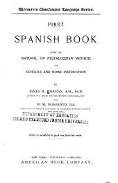 First Spanish book: after the natural or Pestalozzian method, for schools and home instruction