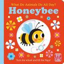 What Do Animals Do All Day?: Honeybee