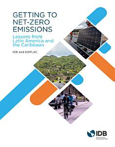 Getting to Net Zero Emissions  Lessons from Latin America and the Caribbean