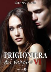 Prigioniera del vampiro - vol. 6