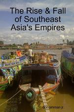 The Rise & Fall of Southeast Asia's Empires