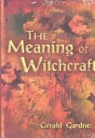 The Meaning of Witchcraft PDF