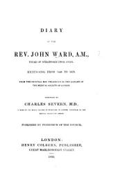 Diary of the Revd J. W., Vicar of Stratford-upon-Avon, extending from 1648 to 1679. From the original MSS. in the library of the Medical Society of London. Arranged [with addition of some accounts of W. Shakspere] by C. Severn, M.D.