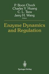 Enzyme Dynamics and Regulation