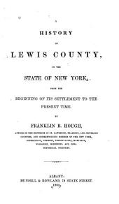 A History of Lewis County, in the State of New York: From the Beginning of Its Settlement to the Present Time