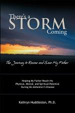 There'S a Storm Coming: the Journey to Rescue and Save My Father