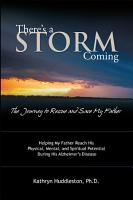 There   S a Storm Coming  the Journey to Rescue and Save My Father PDF