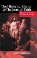 The Historical Christ and the Jesus of Faith PDF