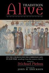 Tradition Alive: On the Church and the Christian Life in Our Time