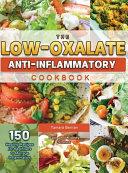 The Low-Oxalate Anti-Inflammatory Cookbook