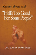 Hell'S Too Good for Some People