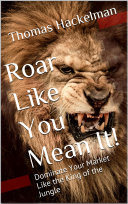 Roar Like You Mean It!