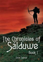 The Chronicles of Salduwe: Book 1