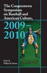 The Cooperstown Symposium on Baseball and American Culture  2009  2010 PDF