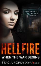 Hellfire - When The War Begins: (Paranormal Romance), Book 5