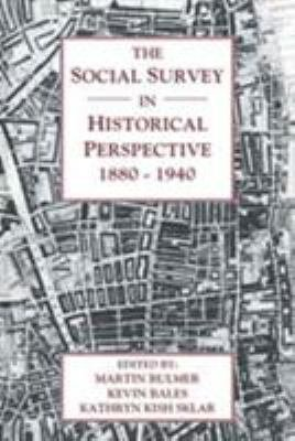 The Social Survey in Historical Perspective  1880 1940