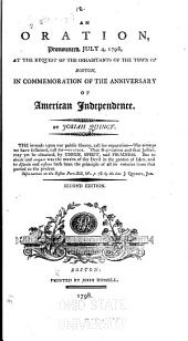 An Oration, Pronounced July 4, 1798, at the Request of the Inhabitants of the Town of Boston, in Commemoration of the Anniversary of American Independence ...