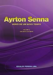 Ayrton Senna Herói De Um Novo Tempo 2