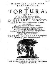 Disputatio juridica inauguralis De tortura: Volume 1