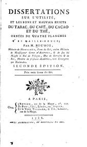 Dissertations sur l'utilité, et les bons et mauvais effets du tabac, du café, du cacao et du thé ...