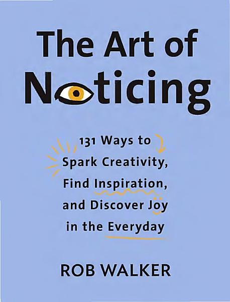 Download The Art of Noticing Book