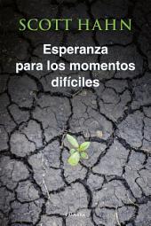 Esperanza para los momentos difíciles