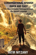 Conversational Spanish Quick and Easy - PART II